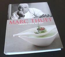Marc Thuet: FRENCH FOOD MY WAY. Viking, 2010. Hardback. VGC. Cookery.