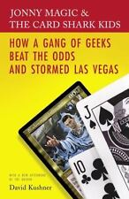 Jonny Magic & the Card Shark Kids: How a Gang of Geeks Beat the Odds and Stormed