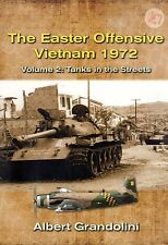 EASTER OFFENSIVE VIETNAM 1972, Vol 2: Tanks in the Streets by Grandolini 2015 PB