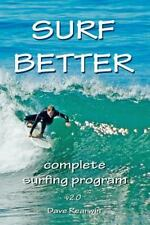 Surf Better: Complete Surfing Program: By Dave Rearwin