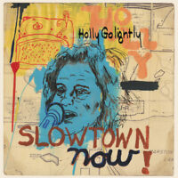 Holly Golightly - SLOWTOWN NOW (vinyl LP) *BRAND NEW* Latest Album