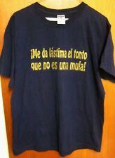 Me Da Lastima El Tonto Que No Es Una Mula lrg T shirt Pity Fool Who Not Mule
