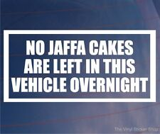 NO JAFFA CAKES LEFT IN VEHICLE OVERNIGHT Funny Car/Van/Bumper/Window Sticker