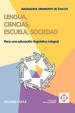 Lengua, Ciencias, Escuela, Sociedad : Para una Educacisn Linguistica Integral...