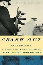 Crash Out : The True Tale of a Hell's Kitchen Kid and the Bloodiest Escape in Si
