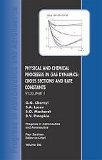 Physical and Chemical Processes in Gas Dynamics: Cross Sections and Rate Constan