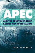 APEC and the Construction of Pacific Rim Regionalism (Cambridge Asia-Pacific Stu