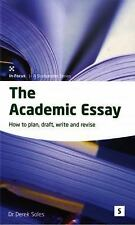 The Academic Essay: How to Plan, Draft, Revise, and Write Essays (In-Focus - a S
