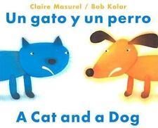 Un gato y un perro / A Dog and A Cat English and Spanish Edition