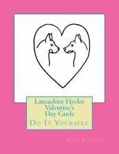 Lancashire Heeler Valentine's Day Cards : Do It Yourself by Gail Forsyth.