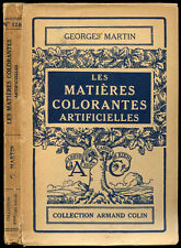 Georges Martin : LES MATIERES COLORANTES ARTIFICIELLES - 1935. Colorants