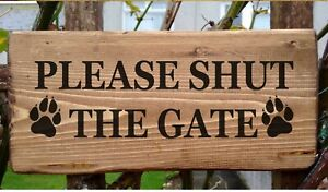 Please Close The Gate Dog Running Free At All Times Wooden Sign Plaque Plate.