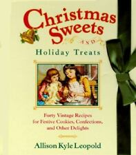 Christmas Sweets and Holiday Treats: 40 Vintage Recipes for Festive Cookies