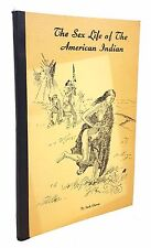 Jack Glover - The Sex Life of the American Indian - SIGNED FIRST EDITION, 1968