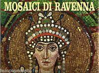 MOSAICI DI RAVENNA. Mausoleo, battistero, cappella... - BOVINI - SILVANA 1977