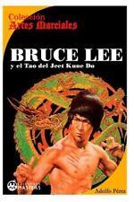 Bruce Lee : Y el Tao Del Jeet KUne Do by Adolfo Perez (2013, Paperback)