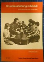 Gustav Bosse Verlag Regensburg Grundausbildung in Musik Schülerbuch 1 1977 H9582