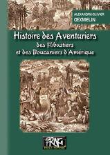 Histoire des Aventuriers, des Flibustiers et des Boucaniers d'Amérique