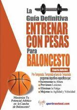 La Guia Definitiva - Entrenar Con Pesas Para Baloncesto (Paperback or Softback)