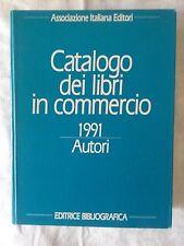 Catalogo dei libri in commercio 1991 Autori - AA.VV. - Ed. Bibliografica