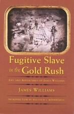 Blacks in the American West: Fugitive Slave in the Gold Rush : Life and...