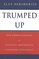 Trumped Up, Paperback by Dershowitz, Alan M., Brand New, Free shipping in the US