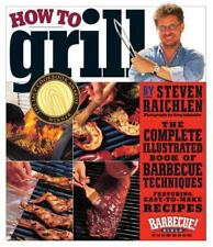 How to Grill: The Complete Illustrated Book of Barbecue Techniques, A -ExLibrary