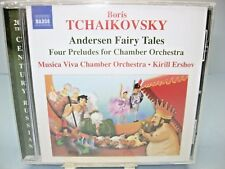 Boris Tchaikovsky ANDERSEN FAIRY TALES/4 PRELUDES Musica Viva O/Ershov Naxos NEW