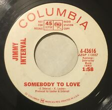 JIMMY INTERVAL Somebody To Love/Got A Date With An Angel 45 Columbia wlp
