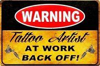 Avvertenza Tatuaggio Artista presso Lavoro Insegna Acciaio 440mm x 290mm (Pst)