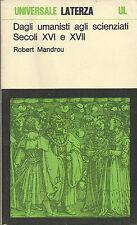 R. Mandrou: Dagli unamisti agli scienziati - secoli XVI e XVII