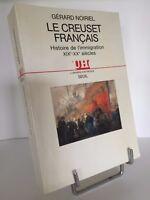 Le creuset français histoire de l'immigration XIXe-XXe siècles par G. Noiriel