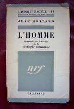 L'HOMME avec ENVOI MANUSCRIT de Jean ROSTAND broché Gallimard NRF 1956 BIOLOGIE
