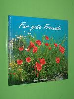 Für gute Freunde Gedanken über die Freundschaft - Jutta Metz Geb. (151)