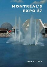 Montreal's Expo 67, Paperback by Cotter, Bill, ISBN 1467116351, ISBN-13 97814...
