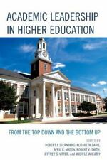 Academic Leadership in Higher Education : From the Top down and the Bottom Up...