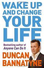 Wake Up and Change Your Life,Duncan Bannatyne