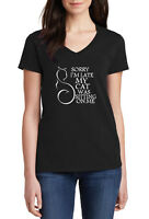 Ladies V-neck Sorry I'm Late My Cat Was Sitting On Me T Shirt Cat Lovers Tee