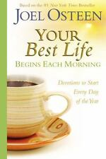 Your Best Life Begins Each Morning: Devotions to Start Every New Day of the Y...