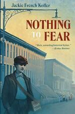 Nothing to Fear: By Koller, Jackie French