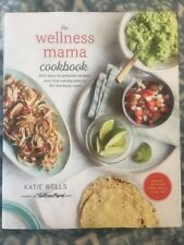 The Wellness Mama Cookbook : More Than 200 Easy, Wholesome, Grain-Free Recipes …