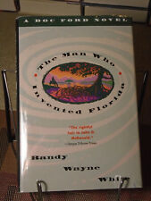 Randy Wayne White, The Man Who Invented Florida, Signed, 1st Edition,1st Print