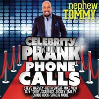 Nephew Tommy - Celebrity Prank Phone Calls [New CD]
