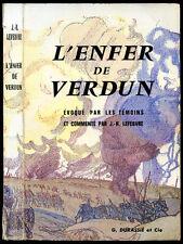 Guerre 1914-1918 : L'ENFER DE VERDUN évoqué par les témoins, J.-H. Lefebvre-1966