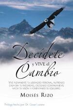 Decdete y Vive el Cambio : :Vive Plenamente Tu Liderazgo Personal, Nutriendo...