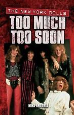 Too Much Too Soon : The New York Dolls by Nina Antonia (2006, Paperback)