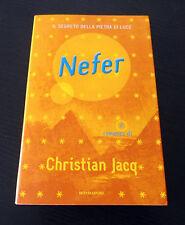 Nefer. Il segreto della pietra di luce - Christian Jacq - 1° Edizione Mondadori