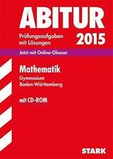 Abitur-Prüfungsaufgaben Mathematik mit CD-ROM 2015 Gymnasium Baden-Württemberg.…