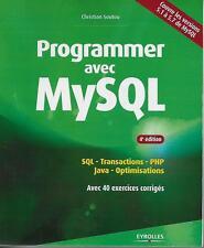 INFORMATIQUE - INTERNET / PROGRAMMER AVEC MYSQL AVEC 40 EXERCICES CORRIGES
