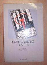 MAURO CALISE - COME CAMBIANO I PARTITI - 1992 IL MULINO (GV)